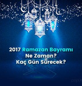 2017 Ramazan Bayramı Ne Zaman? Kaç Gün Sürecek?