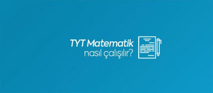 TYT Matematik Nasıl Çalışılır?